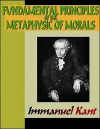Fundamental Principles of the Metaphysic of Morals - Immanuel Kant