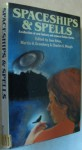 Spaceships & Spells: A Collection Of New Fantasy And Science Fiction Stories - Jane Yolen, Patricia Wrede, Isaac Asimov, Gregory Benford, Barry B. Longyear