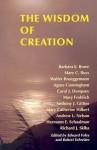 The Wisdom of Creation - Barbara Ellen Bowe, Walter Brueggemann