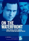 On the Waterfront (L.A. Theatre Works Audio Theatre Collection) - Budd Schulberg