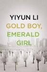 Gold Boy, Emerald Girl - Yiyun Li