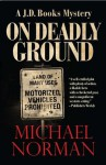 On Deadly Ground: A J. D. Books Mystery (J.D. Books Series) - Michael Norman
