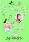 Dancing Shoes (Turtleback School & Library Binding Edition) - Noel Streatfeild