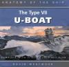 The Type Vii U Boat (Anatomy Of The Ship) - David Westwood