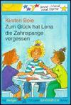 Zum Glück Hat Lena Die Zahnspange Vergessen - Kirsten Boie, Silke. Brix-Henker