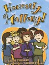 Honestly, Mallory! - Laurie B. Friedman