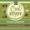 Cool Stuff for Your Garden: Creative Handmade Projects for Kids - Pam Scheunemann
