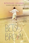 Betsey Brown: A Novel - Ntozake Shange