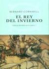 El rey del invierno (The Arthur Books, #1) - Bernard Cornwell