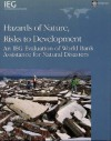 Hazards of Nature, Risks to Development: An IEG Evaluation of World Bank Assistance for Natural Disasters - World Bank Group, World Bank Group