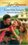 Lone Star Legacy (Cowboy Country, Book 3) - Roxanne Rustand