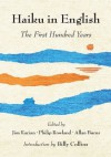 Haiku in English: The First Hundred Years - Philip Rowland, Allan Burns, Jim Kacian, Billy Collins