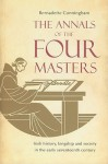 The Annals Of The Four Masters: Irish History, Kingship And Society In The Early Seventeenth Century - Bernadette Cunningham