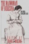 The Madwoman of Beresina and Other Napoleonic Plays - Frank J. Morlock, Honoré de Balzac, Alexandre Dumas