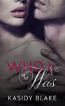 Who I Was - Kasidy Blake