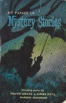 Hit Parade of Mystery Stories - Margery Allingham, David Lockhart, Hugh Pentecost, Stephen Barr, Michel Lipman, Charles B. Child, Norma Ruedi Ainsworth, Clayre Lipman, Sister Paschala, O.P., Agatha Christie, Arthur Conan Doyle