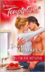 Hers for the Weekend (Harlequin Temptation, #968) - Tanya Michaels