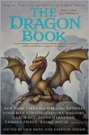 The Dragon Book: Magical Tales from the Masters of Modern Fantasy - Jack Dann, Gardner R. Dozois, Peter S. Beagle, Sam Sykes