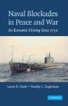 Naval Blockades in Peace and War: An Economic History Since 1750 - Lance E. Davis, Stanley L. Engerman