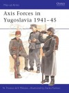Axis Forces in Yugoslavia 1941-45 - Nigel Thomas, Krunoslav Mikulan, Darko Pavlović