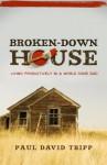 Broken-Down House - Paul David Tripp, Kevin Meath