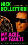 My Aces, My Faults - Nick Bollettieri, Dick Schaap
