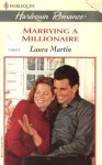 Marrying a Millionaire - Laura Martin