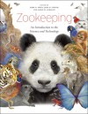 Zookeeping: An Introduction to the Science and Technology - Mark Irwin, John B. Stoner, Aaron M. Cobaugh