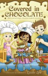 Covered in Chocolate: Child-Centered Recipes, Chocolate-Inspired Curriculum - Lizzie Lou