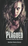 Plagued: The Midamerica Zombie Half-Breed Experiment - Evan Ramspott