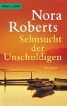 Sehnsucht der Unschuldigen : Roman - Nora Roberts