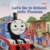 Let's Go to School With Thomas - Wilbert Awdry, Christopher Moroney