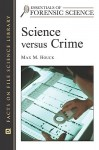 Science Versus Crime - Max M. Houck, Suzanne Bell