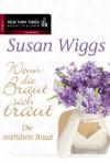 Die entführte Braut: Wenn die Braut sich traut (German Edition) - Susan Wiggs, Ralf Brunkow, Susanne Albrecht, Wolfgang Thon