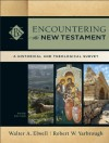 Encountering the New Testament (Encountering Biblical Studies): A Historical and Theological Survey - Walter A. Elwell, Robert W. Yarbrough
