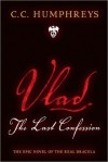 Vlad The Last Confession - C.C. Humphreys