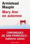 Mary Ann en automne (Les Chroniques de San Francisco, #8) - Armistead Maupin, Michèle Albaret-Maatsch