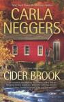 Cider Brook (A Swift River Valley Novel) - Carla Neggers