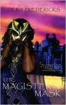 The Magister's Mask - Deby Fredericks