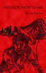 Anthropomorphisms - Bruce Boston