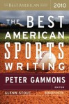 The Best American Sports Writing 2010 - Peter Gammons, Glenn Stout, Karl Taro Greenfeld