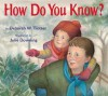How Do You Know? - Deborah W. Trotter, Julie Downing
