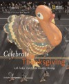 Holidays Around the World: Celebrate Thanksgiving: With Turkey, Family, and Counting Blessings - Deborah Heiligman