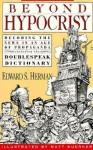 Beyond Hypocrisy: Decoding the News in an Age of Propaganda - Edward S. Herman, Matt Wuerker