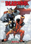Deadpool Team-Up, Vol. 3: BFFs - Cullen Bunn, Rob Williams, Shane McCarthy, Rick Spears, Tom Peyer, Skottie Young, Stuart Moore, Tom Fowler, Matteo Scalera, Nick Dragotta, Philip Bond, Jacob Chabot, Ramón Pérez, Shawn Crystal