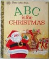 ABC Is For Christmas (Little Golden Book) - Jane Werner Watson