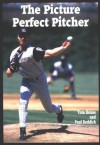 The Picture Perfect Pitcher - Tom House, Paul Reddick
