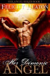 Her Demonic Angel (Her Angel Romance Series Book 5) - Felicity E. Heaton