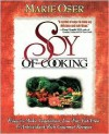 Soy of Cooking - Marie Oser, Neal D. Barnard, Suzanne Havala Hobbs