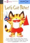 Let's Cut Paper! (Kumon First Steps Workbooks) - Shinobu Akaishi, Eno Sarris